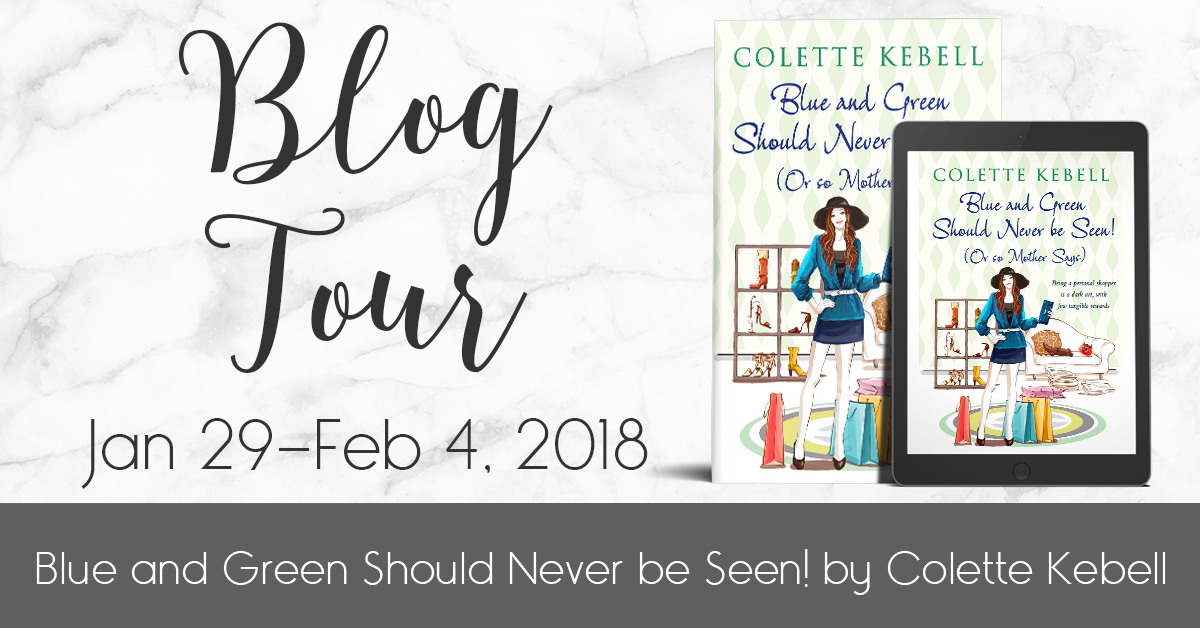 Excerpt | Blue and Green Should Never be Seen! (Or so Mother Says) by Colette Kebell
